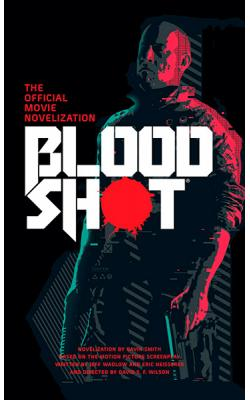Bloodshot The Official Movie Novelization