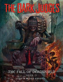 Dark Judges: The Fall of Deadworld Book 2