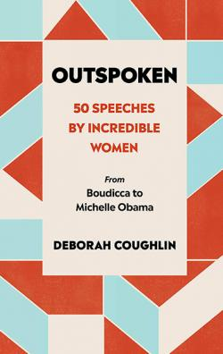 Outspoken: 50 Speeches by Incredible Women