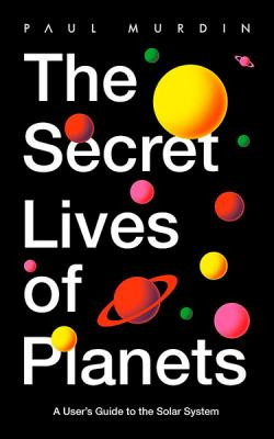 Secret Lives of Planets