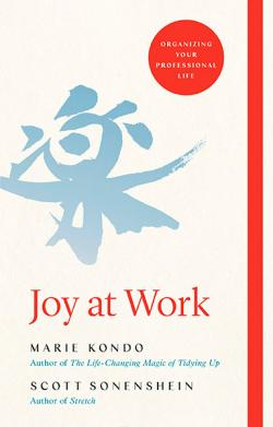 Joy at Work: Life-Changing Magic of Organising Your Working Life