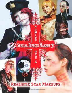 A Complete Guide to Special Effects Makeup Vol 3