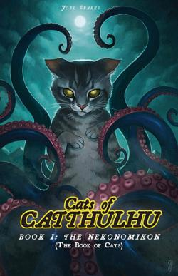 Cats of Catthulhu - Book I: The Nekonomikon