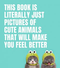 This Book Is Literally Just Pictures of Cute Animals