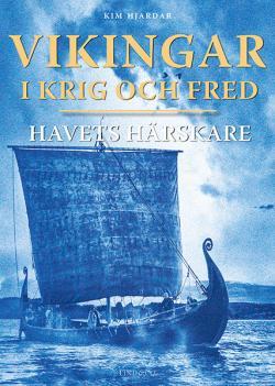 Vikingar i krig och fred: havets härskare