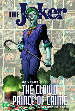 The Joker: 80 Years of the Clown Prince of Crime