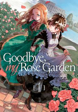Goodbye, My Rose Garden Vol 1