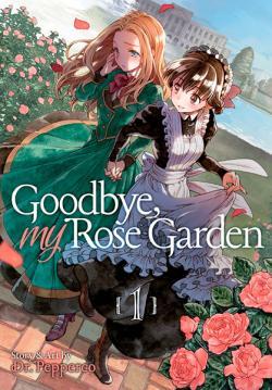 Goodbye, My Rose Garden Vol 1