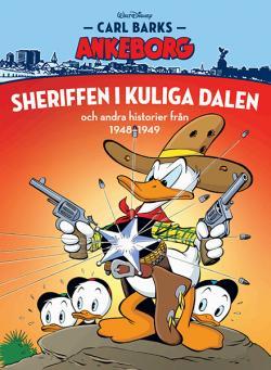 Carl Barks Ankeborg: Sheriffen i kuliga dalen mm från 1948-49