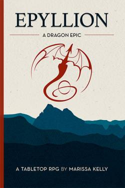 Epyllion: A Dragon Epic RPG (Softcover)