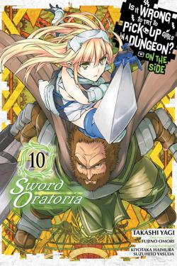 Is it Wrong to Pick Up Girls Dungeon Sword Oratoria Vol 10