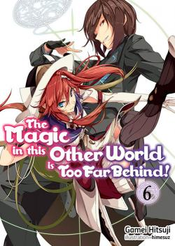 The Magic in this Other World is Too Far Behind Light Novel 6