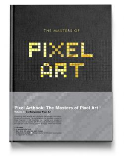 The Masters of Pixel Art 3: Contemporary Pixel Art