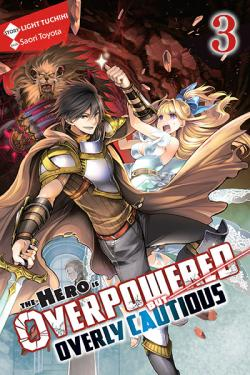 The Hero is Overpowered But Overly Cautious Novel 3
