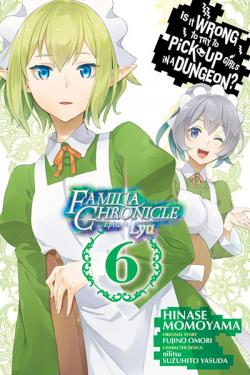 Is It Wrong To Try To Pick Up Girls in a Dungeon Familia Vol 6