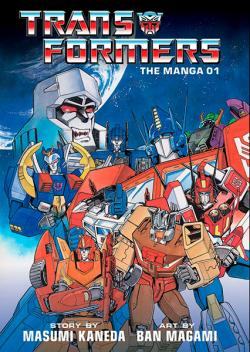 Transformers: The Manga Vol 1