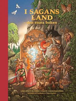 I sagans land: Älskade klassiska folksagor och äventyr