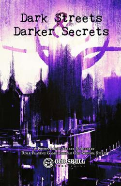 Dark Streets & Darker Secrets RPG
