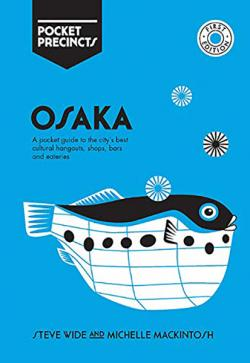 Osaka Pocket Precincts: A Pocket Guide