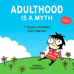 Adulthood is a Myth: A Sarah's Scribbles 2021 Wall Calendar