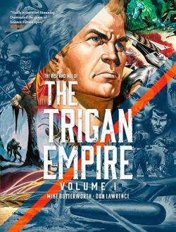 The Rise and Fall of the Trigan Empire Vol 1