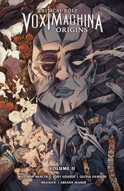 Critical Role Vox Machina: Origins Volume 2