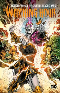 Wonder Woman & Justice League Dark; The Witching Hour