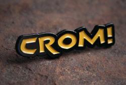 Crom! Pin