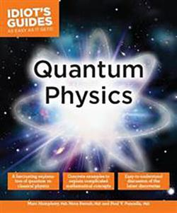 The Complete Idiot's Guide to Quantum Physics