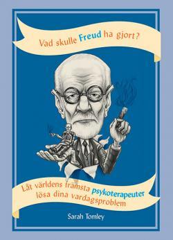 Vad skulle Freud ha gjort? Låt världens främsta psykoterapeuter...