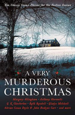 A Very Murderous Christmas: Crime Stories for the Festive Season