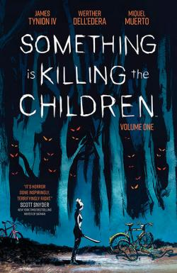 Something is Killing the Children Vol 1
