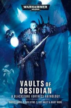 Vaults of Obsidian: A Blackstone Fortress Anthology