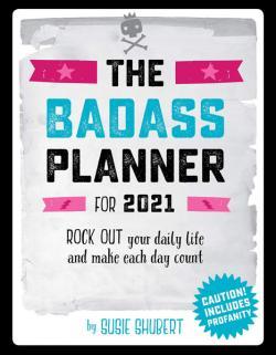 The Badass Planner 2021 Engagement Calendar