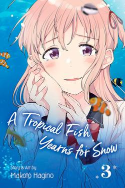 A Tropical Fish Yearns for Snow Vol 3