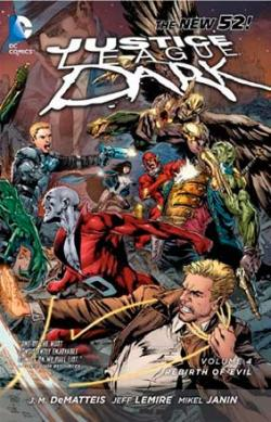 Justice League Dark Vol 4: The Rebirth of Evil