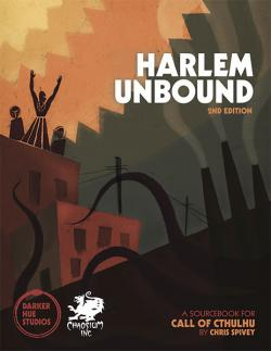 Harlem Unbound - Cthulhu Mythos During the Harlem Renaissance - 2ed