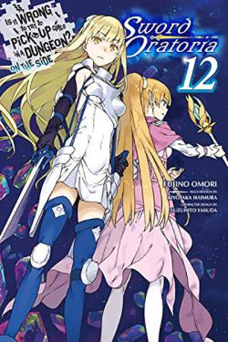 Is It Wrong To Try To Pick Up Girls in a Dungeon Sword Oratoria 12