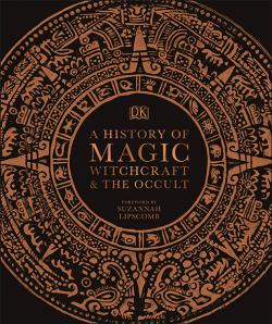 History of Magic, Witchcraft and the Occult