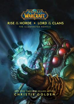 Rise of the Horde & Lord of the Clans: The Illustrated Novels