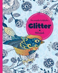 Den magiska trädgården: Glitter - målarbok