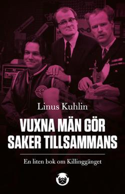Vuxna män gör saker tillsammans: en liten bok om Killinggänget