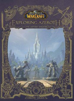 Exploring Azeroth - The Eastern Kingdoms