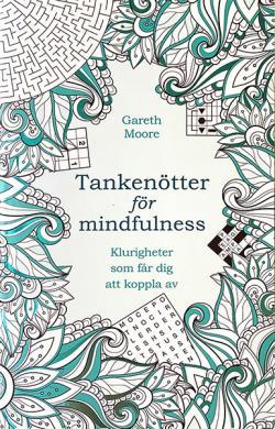 Tankenötter för mindfulness: klurigheter som får dig att koppl av