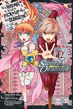 Is it Wrong to Pick Up Girls Dungeon Sword Oratoria Vol 12