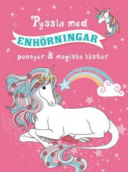Pyssla med enhörningar, ponnyer och magiska hästar
