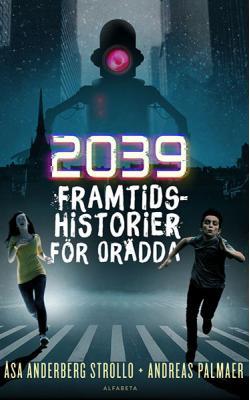 2039: Framtidshistorier för orädda