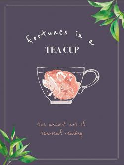 Fortunes in a Teacup: the Ancient Art of Tealeaf Reading