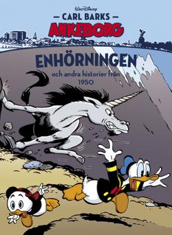 Carl Barks Ankeborg: Enhörningen och andra historier från 1950