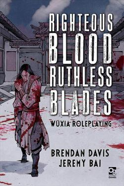 Righteous Blood, Ruthless Blades: Wuxia Roleplaying